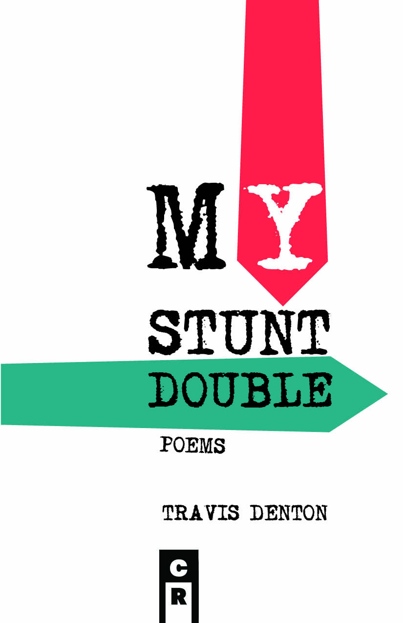 Cover image of the poetry collection My Stunt Double by Travis Denton